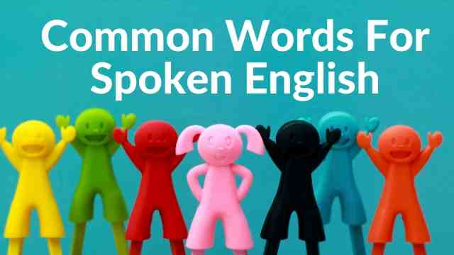 Common Words For Spoken English