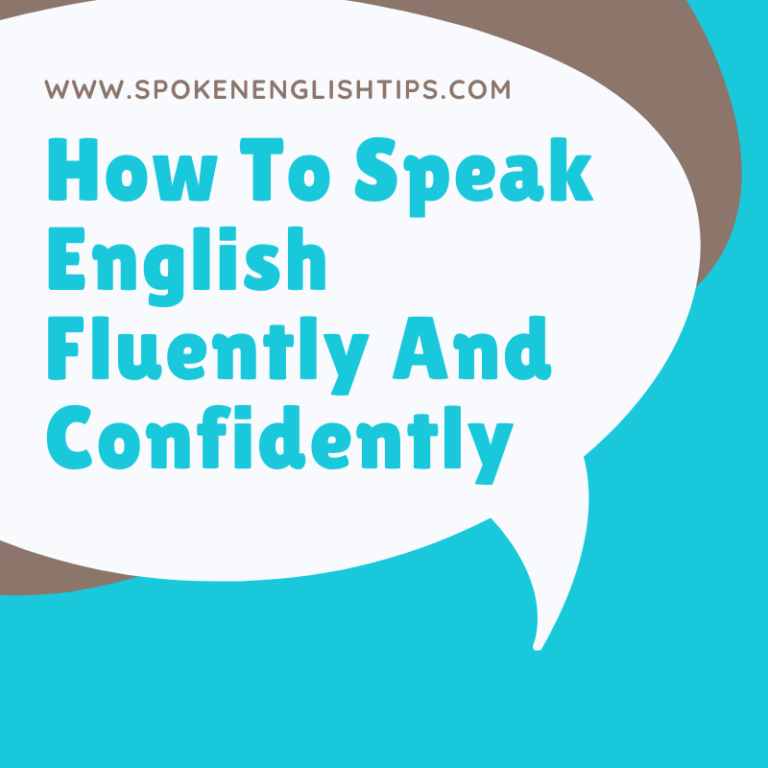 How To Speak English Fluently And Confidently | Spoken English Tips