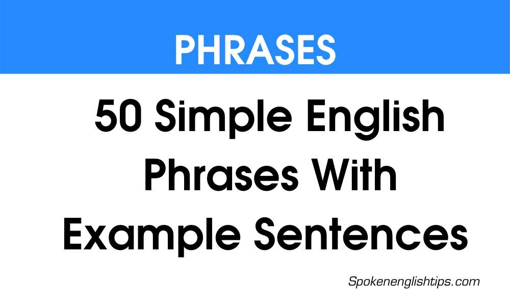 50 Simple English Phrases With Example Sentences