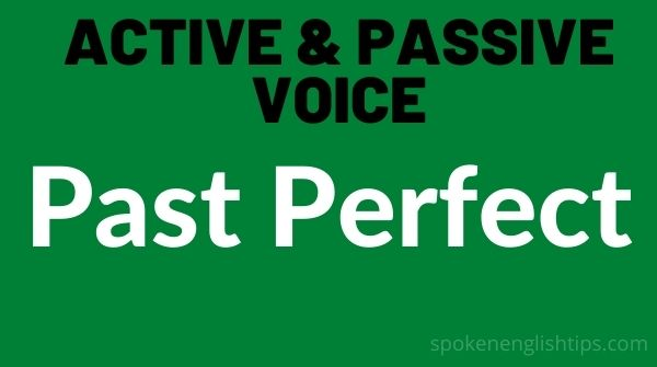 past perfect tense passive voice examples