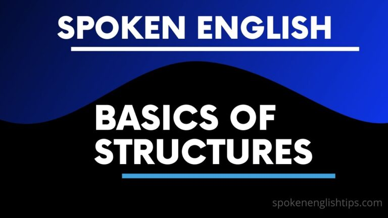 basics of structures speaking english