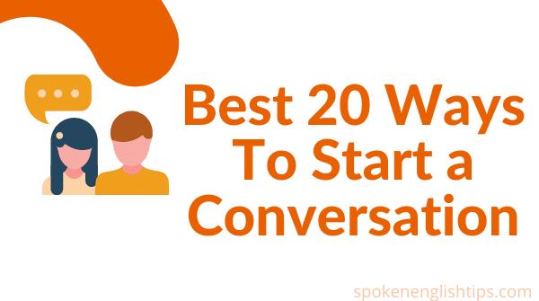 Best ways to start a conversation