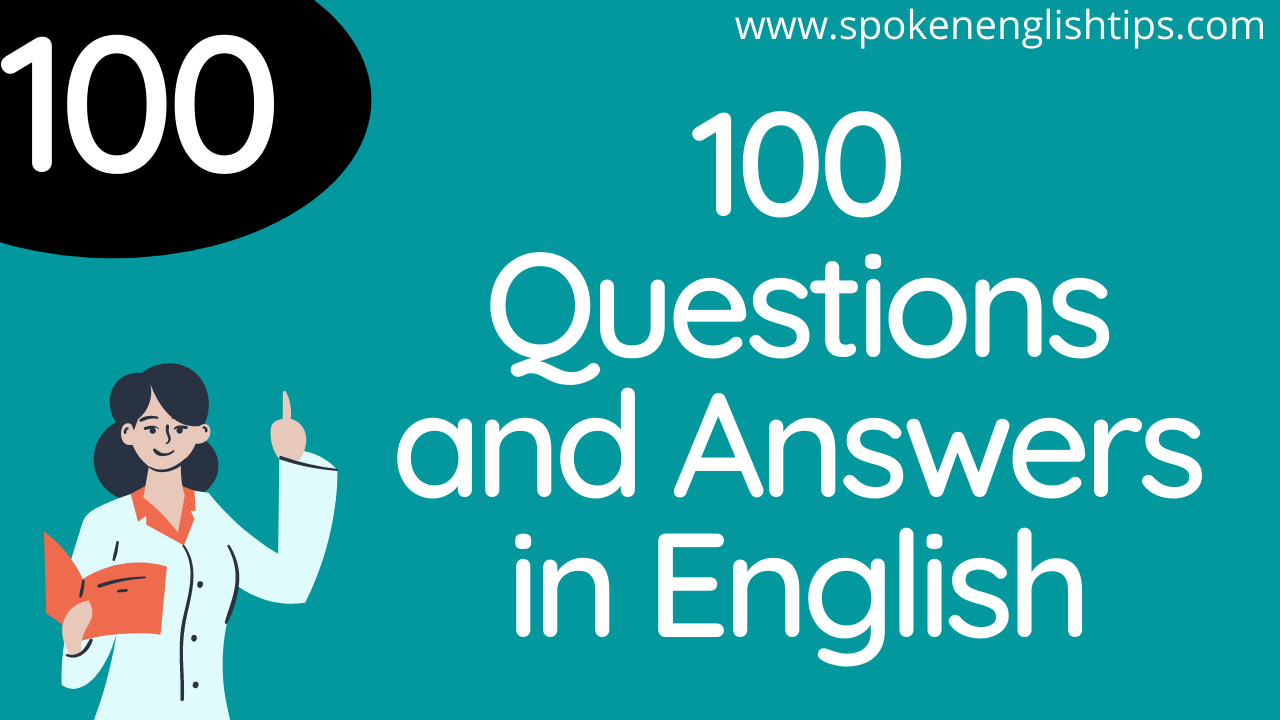 100 Questions and Answers in English