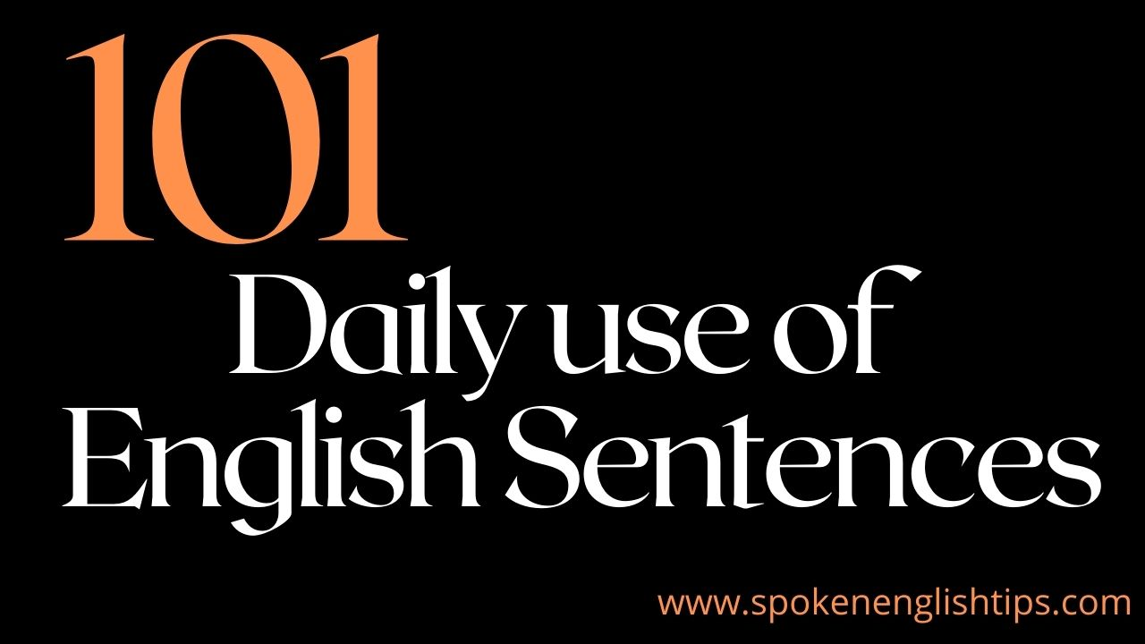 Daily use of sentences