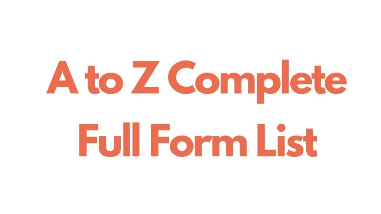 A to Z Complete Full Form List