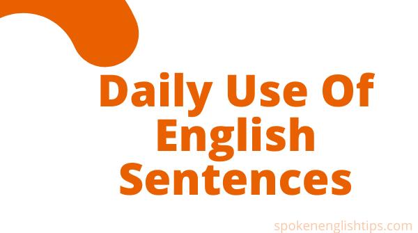 Daily use of English Sentences